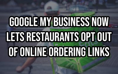 Google My Business Lets Restaurants Opt-Out of Online Ordering