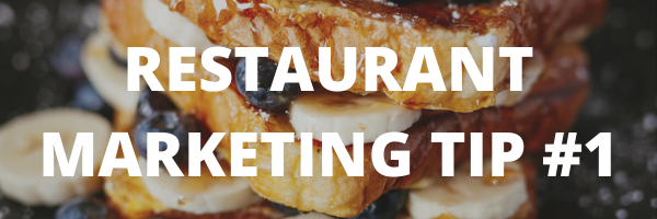 RESTAURANT MARKETING TIP #1