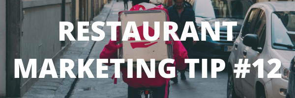RESTAURANT MARKETING TIP #12