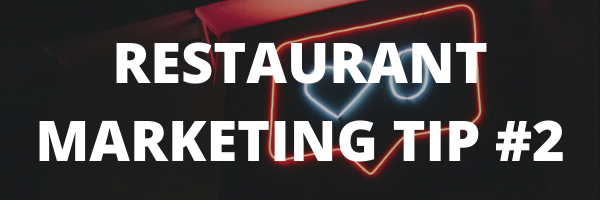 Restaurant Marketing Tip #2