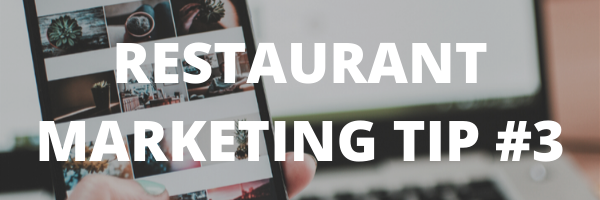 Restaurant Marketing Tip #3