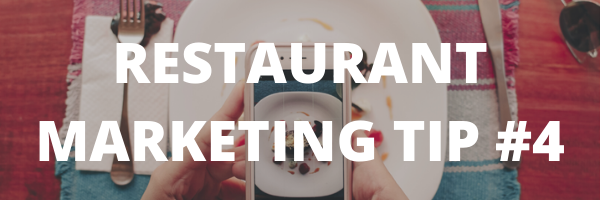 RESTAURANT MARKETING TIP #4