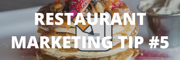 RESTAURANT MARKETING TIP #5