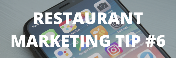 RESTAURANT MARKETING TIP #6